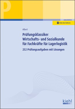 Abbildung von Albert | Prüfungsklassiker Wirtschafts- und Sozialkunde für Fachkräfte für Lagerlogistik | Online-Buch inklusive. | 2019 | 252 Prüfungsaufgaben mit Lösun...