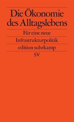 Abbildung von Die Ökonomie des Alltagslebens | 1. Auflage | 2019 | 2732 | beck-shop.de