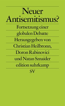 Abbildung von Heilbronn / Rabinovici / Sznaider | Neuer Antisemitismus? | Erweiterte Nachauflage | 2019 | Fortsetzung einer globalen Deb... | 2740