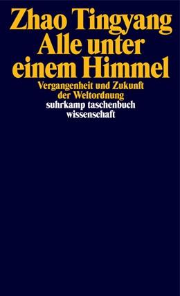 Abbildung von Tingyang | Alles unter dem Himmel | Deutsche Erstausgabe | 2020 | Vergangenheit und Zukunft der ... | 2282