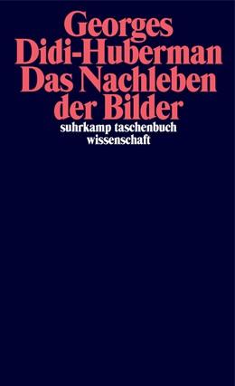 Abbildung von Didi-Huberman | Das Nachleben der Bilder | 2019 | Kunstgeschichte und Phantomzei... | 2287