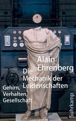 Abbildung von Ehrenberg   Die Mechanik der Leidenschaften   1. Auflage   2019   beck-shop.de