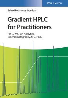 Abbildung von Kromidas | Gradient HPLC for Practitioners | 2019 | RP, LC-MS, Ion Analytics, Bioc...