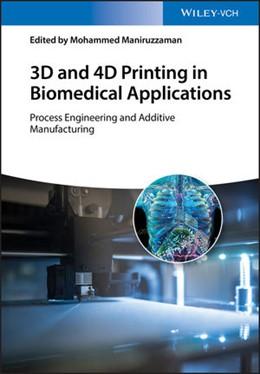 Abbildung von Maniruzzaman | 3D and 4D Printing in Biomedical Applications | 2019 | Process Engineering and Additi...