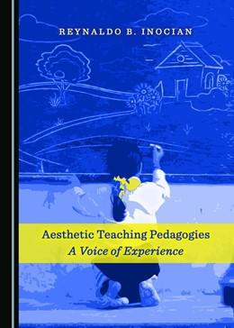 Abbildung von Aesthetic Teaching Pedagogies | 1. Auflage | 2018 | beck-shop.de