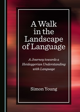 Abbildung von A Walk in the Landscape of Language | 2018 | A Journey towards a Heideggeri...