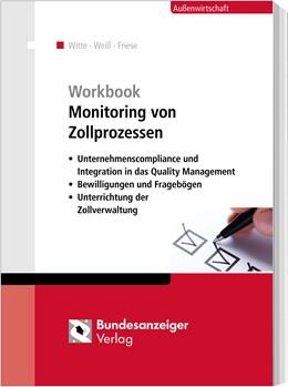 Abbildung von Witte / Weiß / Friese | Workbook Monitoring von Zollprozessen | 2019 | Fragebogen - Bewilligungen - U...