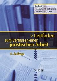 Leitfaden zum Verfassen einer juristischen Arbeit | Haas / Betschart / Thurnherr | 4. Auflage, 2019 | Buch (Cover)