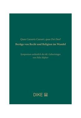 Abbildung von Quae Caesaris Caesari, quae Dei Deo? Bezüge von Recht und Religion im Wandel | 1. Auflage | 2018 | beck-shop.de
