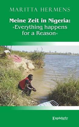 Abbildung von Hermens | Meine Zeit in Nigeria: »Everything happens for a Reason« | 1. Auflage | 2018