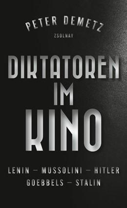 Abbildung von Demetz   Diktatoren im Kino   1. Auflage   2019   beck-shop.de