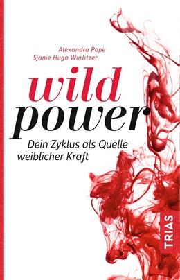 Abbildung von Pope / Wurlitzer | Wild Power | 2019 | Dein Zyklus als Quelle weiblic...
