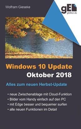 Abbildung von Gieseke | Windows 10 Update - Oktober 2018 | 2018 | Alles zum neuen Herbst-Update