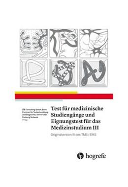 Abbildung von ITB Consulting GmbH / Zentrum für Testentwicklung und Diagnostik | Test für Medizinische Studiengänge und Eignungstest für das Medizinstudium III | 1. Auflage | 2019 | beck-shop.de