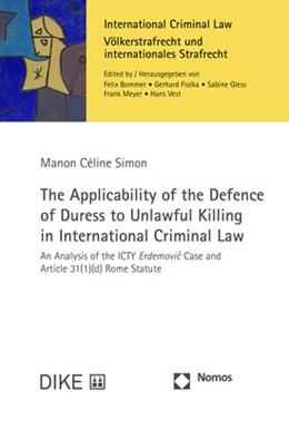 Abbildung von Simon | The Applicability of the Defence of Duress to Unlawful Killing in International Criminal Law | 1. Auflage | 2019 | beck-shop.de