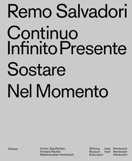 Abbildung von Salvadori | Continuo Infinito Presente / Sostare / Nel Momento | 2019 | (Deutsch / Englisch)