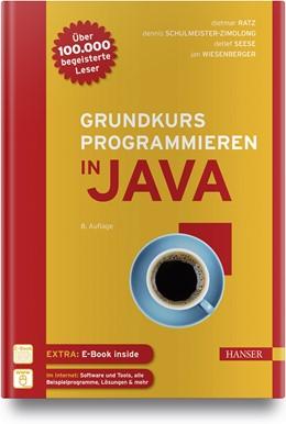Abbildung von Ratz / Schulmeister-Zimolong | Grundkurs Programmieren in Java | 8. Auflage | 2018 | beck-shop.de