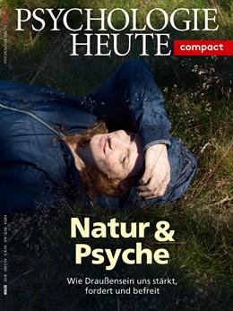 Abbildung von Psychologie Heute Compact 54: Natur & Psyche | 1. Auflage | 2018 | beck-shop.de