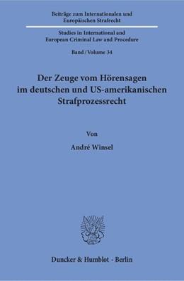 Abbildung von Winsel | Der Zeuge vom Hörensagen im deutschen und US-amerikanischen Strafprozessrecht. | 1. Auflage | 2018