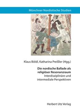 Abbildung von Böldl / Preißler | Die nordische Ballade als religiöser Resonanzraum | 2018 | Interdisziplinäre und intermed...