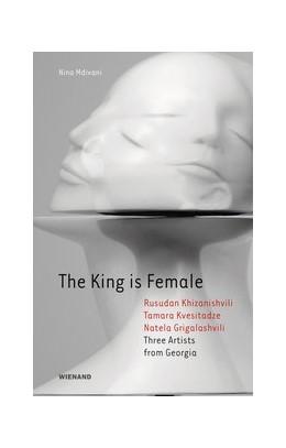 Abbildung von Mdivani / Kornfeld | The King is Female | 2018 | Katalog zur Ausstellung im Kun...