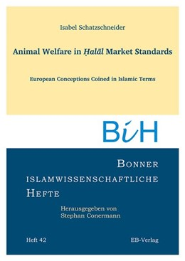 Abbildung von Schatzschneider | Animal Welfare in ¿alal Market Standards | 2018 | European Conceptions Coined in...