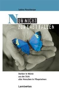 Abbildung von Pleschberger   Nur nicht zur Last fallen   2005