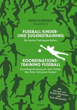 Abbildung von Schreiner | Peter-Schreiner-Fußballschule | 2019 | Fußball - Kinder- und Jugendtr...