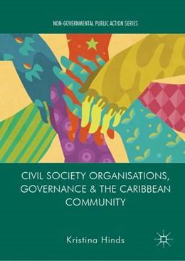 Abbildung von Hinds   Civil Society Organisations, Governance and the Caribbean Community   1st ed. 2019   2019