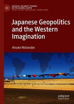 Abbildung von Watanabe | Japanese Geopolitics and the Western Imagination | 1. Auflage | 2019 | beck-shop.de