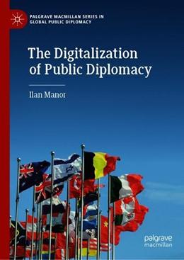 Abbildung von Manor   The Digitalization of Public Diplomacy   1st ed. 2019   2019