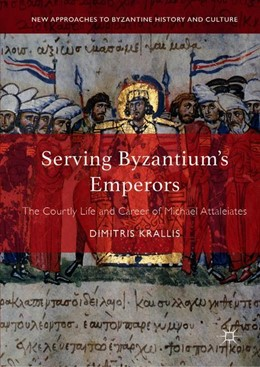 Abbildung von Krallis | Serving Byzantium's Emperors | 1st ed. 2019 | 2019 | The Courtly Life and Career of...