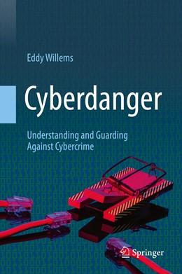 Abbildung von Willems | Cyberdanger | 1st ed. 2019 | 2019 | Understanding and Guarding Aga...