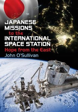 Abbildung von O'Sullivan | Japanese Missions to the International Space Station | 1. Auflage | 2019 | beck-shop.de