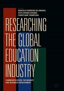 Abbildung von Parreira do Amaral / Steiner-Khamsi | Researching the Global Education Industry | 1. Auflage | 2019 | beck-shop.de