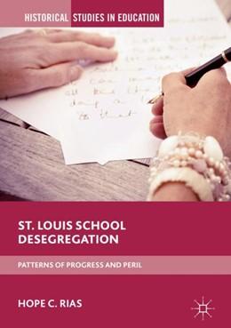 Abbildung von Rias | St. Louis School Desegregation | 1st ed. 2019 | 2019 | Patterns of Progress and Peril