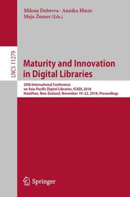 Abbildung von Dobreva / Hinze / Žumer | Maturity and Innovation in Digital Libraries | 1st ed. 2018 | 2018 | 20th International Conference ...