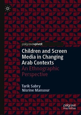 Abbildung von Sabry / Mansour | Children and Screen Media in Changing Arab Contexts | 1. Auflage | 2019 | beck-shop.de