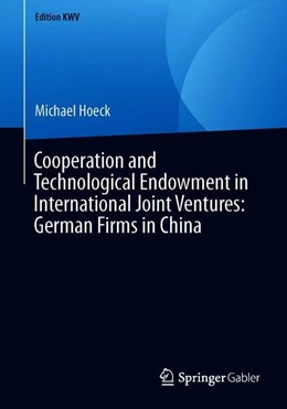 Abbildung von Hoeck | Cooperation and Technological Endowment in International Joint Ventures: German Firms in China | 1st ed. 2008, reprint 2019 | 2019
