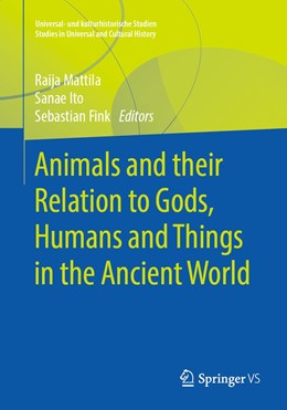 Abbildung von Mattila / Ito / Fink | Animals and their Relation to Gods, Humans and Things in the Ancient World | 1st ed. 2019 | 2019