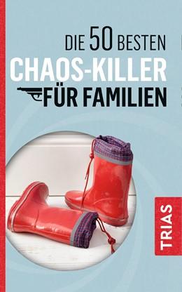 Abbildung von Schilke / Jürgens | Die 50 besten Chaos-Killer für Familien | 2019