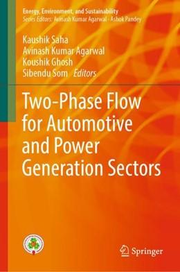 Abbildung von Saha / Kumar Agarwal | Two-Phase Flow for Automotive and Power Generation Sectors | 1. Auflage | 2018 | beck-shop.de