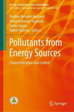 Abbildung von Agarwal / Gupta | Pollutants from Energy Sources | 1. Auflage | 2018 | beck-shop.de