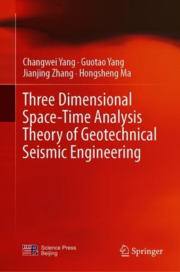 Abbildung von Yang / Zhang | Three Dimensional Space-Time Analysis Theory of Geotechnical Seismic Engineering | 1st ed. 2019 | 2019