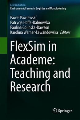 Abbildung von Pawlewski / Hoffa-Dabrowska | FlexSim in Academe: Teaching and Research | 1. Auflage | 2019 | beck-shop.de