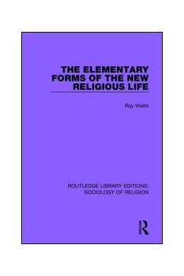 Abbildung von Wallis   The Elementary Forms of the New Religious Life   1. Auflage   2019   3   beck-shop.de