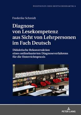 Abbildung von Schmidt   Diagnose von Lesekompetenz aus Sicht von Lehrpersonen im Fach Deutsch   2018   Didaktische Rekonstruktion ein...   6