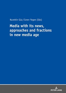 Abbildung von Yegen / Güz   Media with its news, approaches and fractions in the new media age   2018