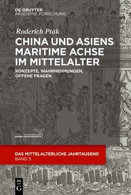 Abbildung von Ptak | China und Asiens maritime Achse im Mittelalter | 1. Auflage | 2019 | 5 | beck-shop.de