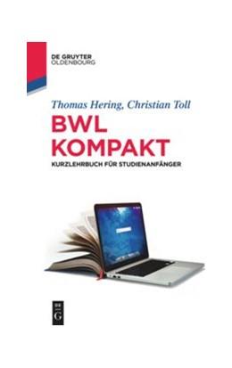 Abbildung von Hering / Toll | BWL kompakt | 1. Auflage | 2019 | beck-shop.de